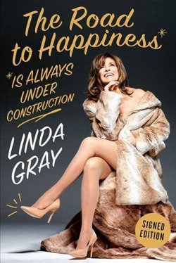 FanSource Linda Gray The Road to Happiness is Always Under Construction